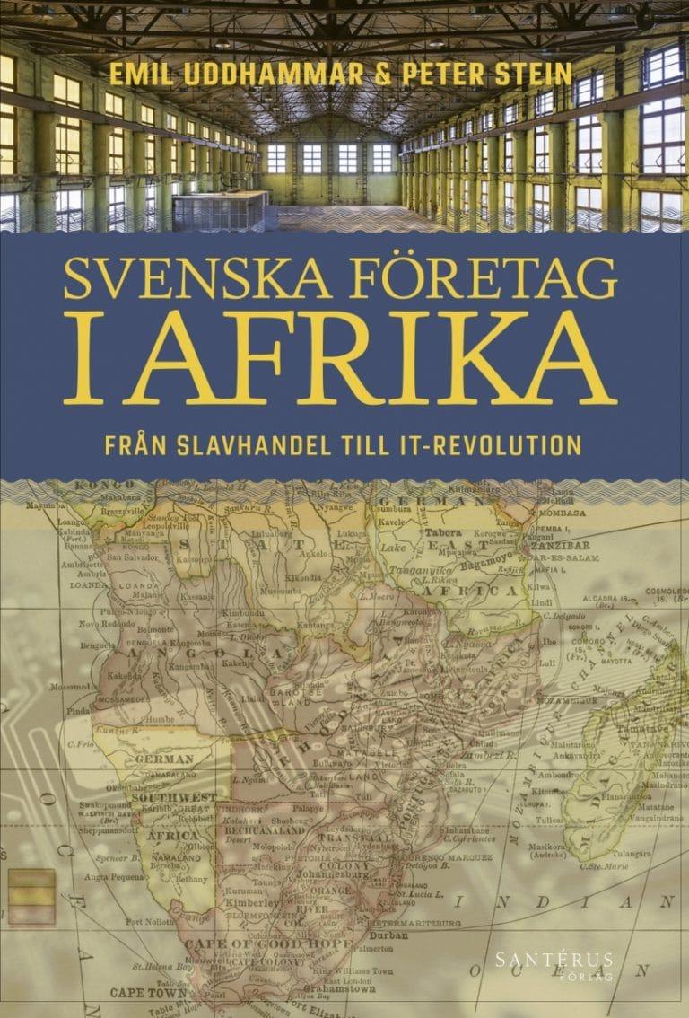 Omslag: Svenska företag i Afrika från slavhandel till IT-revolution